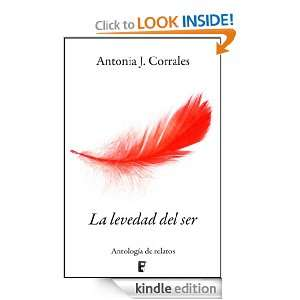 La levedad del ser (relatos) (B DE BOOKS) (Spanish Edition) Antonia J