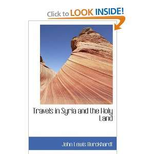 Travels in Syria and the Holy Land (9780554015798) John