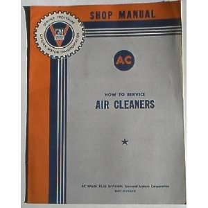 Shop Manual   How to Service Air Cleaners General Motors