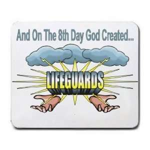 And On The 8th Day God Created LIFEGUARDS Mousepad