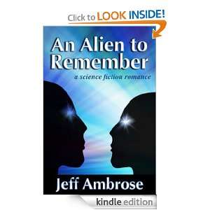 An Alien to Remember: A Short Story: Jeff Ambrose:  Kindle