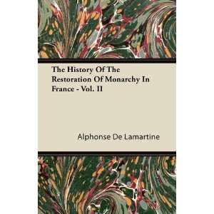 The History Of The Restoration Of Monarchy In France   Vol