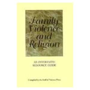 Family Violence and Religion: An Interfaith Resource Guide