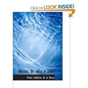 de odio y amor (Spanish Edition) (9780554181042): Pedro Calderón de