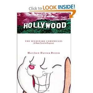 The Milkshake Chronicles (9780557319916): Matthew Brown: Books