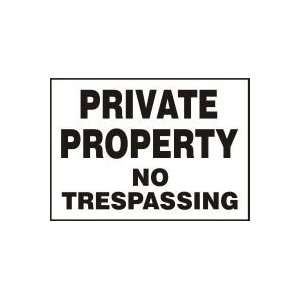 PRIVATE PROPERTY NO TRESPASSING 7 x 10 Dura Fiberglass