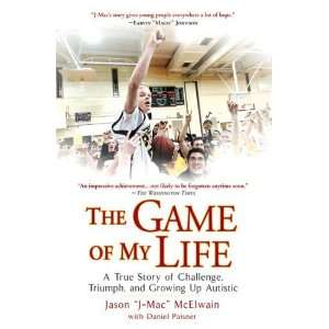 The Game of My Life: A True Story of Challenge, Triumph