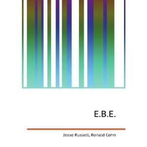 E.B.E. Ronald Cohn Jesse Russell Books