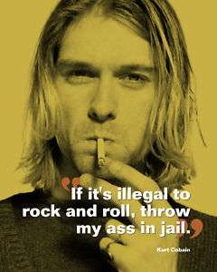 Kurt Cobain Nirvana Rock & Roll Quote Poster Print 10x8