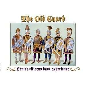 The Old Guard   Senior Citizens Have Experience   12x18