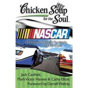 Chicken Soup for the Soul NASCAR 101 Stories of Family