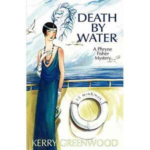Death by Water, Greenwood, Kerry: Mystery & Suspense