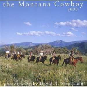 2008 Montana Cowboy Calendar (9781933790084): David R