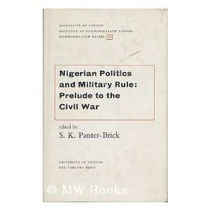Nigerian Politics and Military Rule Prelude to the Civil War