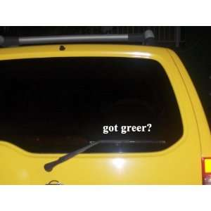 got greer? Funny decal sticker Brand New
