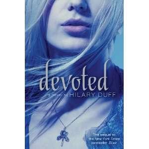 Devoted An Elixir Novel (9781442408562) Hilary Duff Books