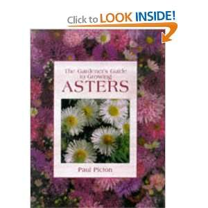 The Gardeners Guide to Growing Asters: Paul Picton: 9780715308042