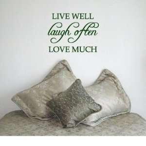 LIVE WELL LAUGH OFTEN LOVE MUCH   Home Design   Vinyl Wall