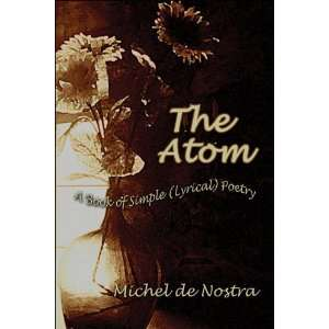 The Atom A Book of Simple (Lyrical) Poetry (9781413794106