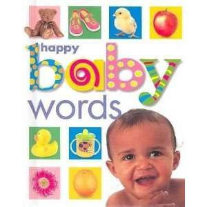Happy Baby Words [HAPPY BABY WORDS BOARD  OS]:   N/A  : Books