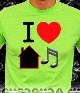 Neon Green I Love House Music T shirt dance garage