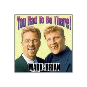 Mark and Brian You Had to Be There (2 Cd Set w/ Rare Live