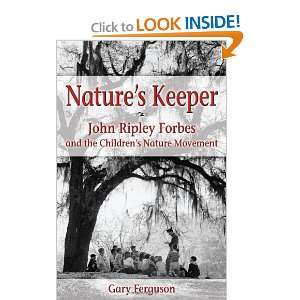 Natures Keeper:John Ripley Forbes and the Childrens Nature Movement