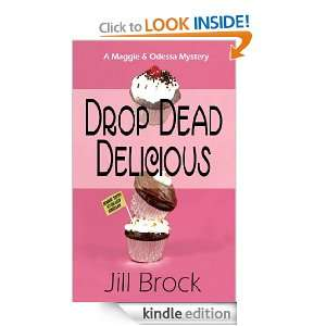 Drop Dead Delicious: A Maggie and Odessa Mystery: Jill Brock: