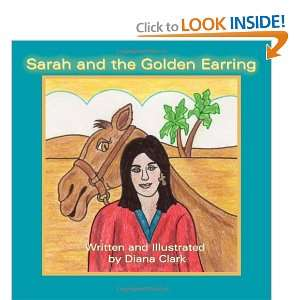 Sarah and the Golden Earring (9781419687624): Diana Clark: Books