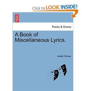A Book of Miscellaneous Lyrics. (9781241150563) Joseph