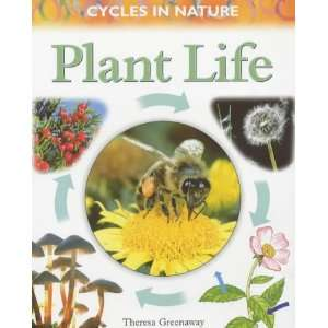 Plant Life (Cycles in Nature) (9780750234764): Theresa