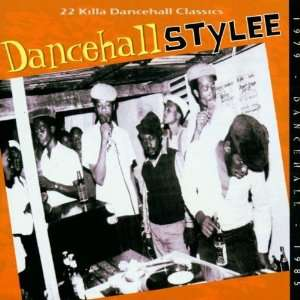 Dancehall Stylee 22 Killa Dancehall Classics Various Artists Music