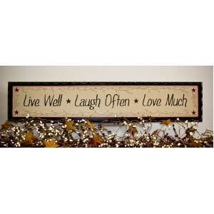 Primitive decor wood sign Live Well Laugh Often Love Much