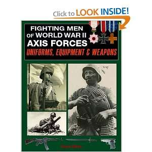 Fighting Men of World War II, Volume I Axis Forces  Uniforms