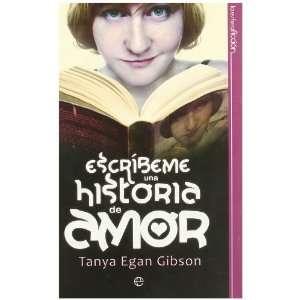 Escríbeme una historia de amor (9788497349680): Tanya