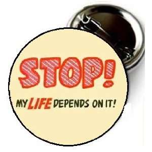 My Life Depends ON IT pin 1.5 High Quality Pin back Button From Bravo