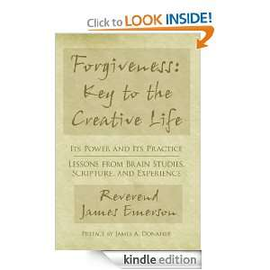 Forgiveness Key to the Creative Life Its Power and Its Practice