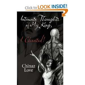 Thoughts of My King, I Cheated! (9781467876988): Chinaz Love: Books