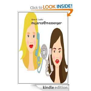 MUJERES&MESSENGER (Spanish Edition): E.H.LAUFFER:  Kindle