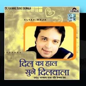 Dil Ka Haal Sune Dilwala Altaf Raja Music