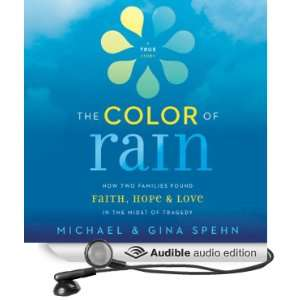The Color of Rain How Two Families Found Faith, Hope, & Love in the