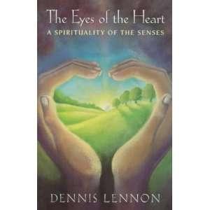 Eyes of the Heart Pb (9780281052967): Dennis Lennon: Books