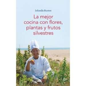 Cocina con Flores, Plantas y Frutos Silvestres (9788496599406): Books