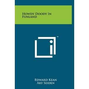 Howdy Doody In Funland (9781258023157): Edward Kean, Art