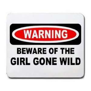BEWARE OF THE GIRL GONE WILD Mousepad