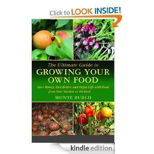The Ultimate Guide to Growing Your Own Food: Save Money, Live Better