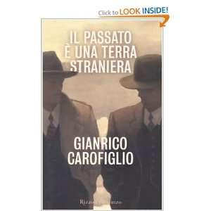 Il Passato E Una Terra Straniera (9788817003766): Gianrico