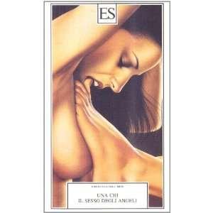 Il sesso degli angeli (9788887939972): Una Chi: Books
