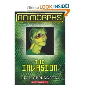 The Invasion (Animorphs Book 1) (9780545291514) K.A