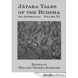 Jataka Tales of the Buddha: An Anthology, Volume III: Visakha Kawasaki